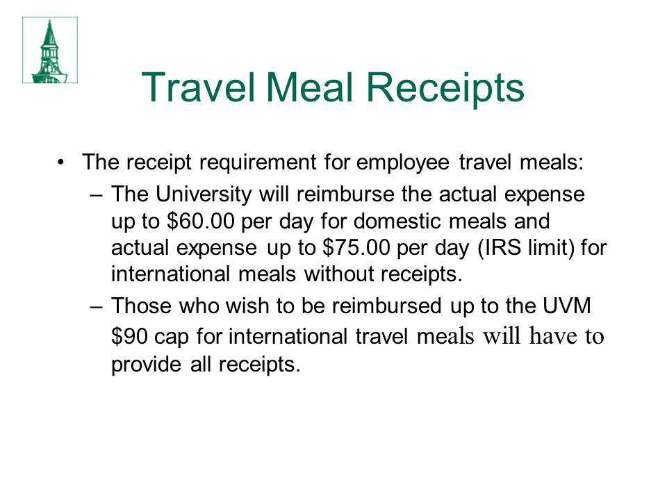 Travel Meal Receipts The receipt requirement for employee travel meals: