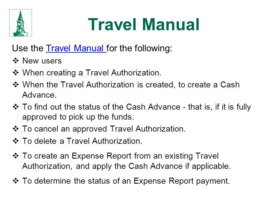 Travel Manual Use the Travel Manual for the following: New users