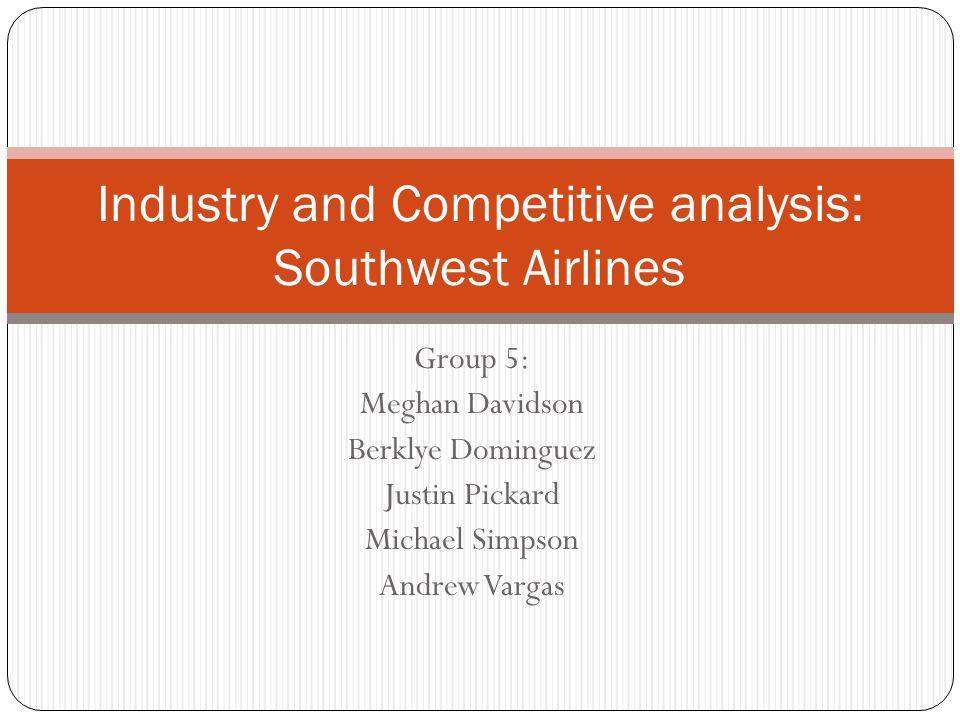 Industry and Competitive analysis: Southwest Airlines