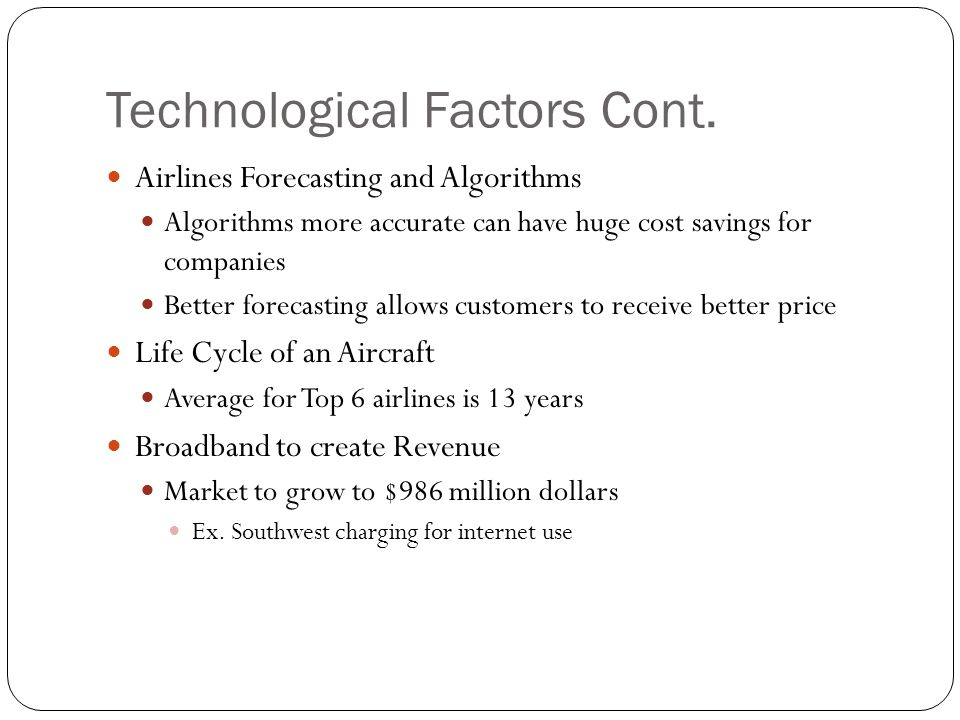 Technological Factors Cont.