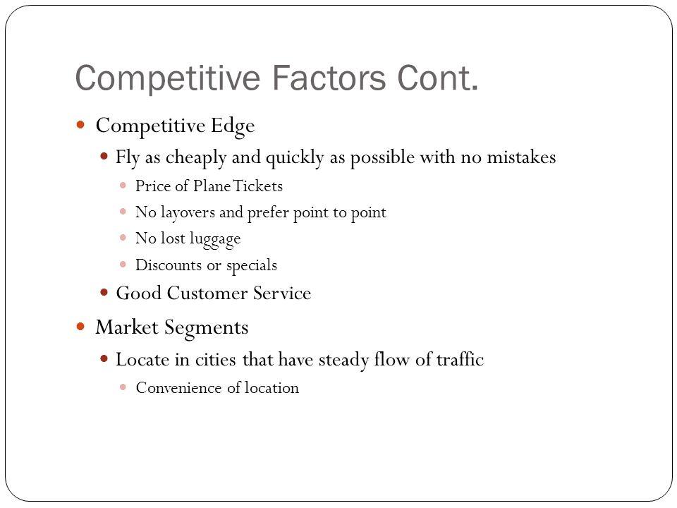 Competitive Factors Cont.