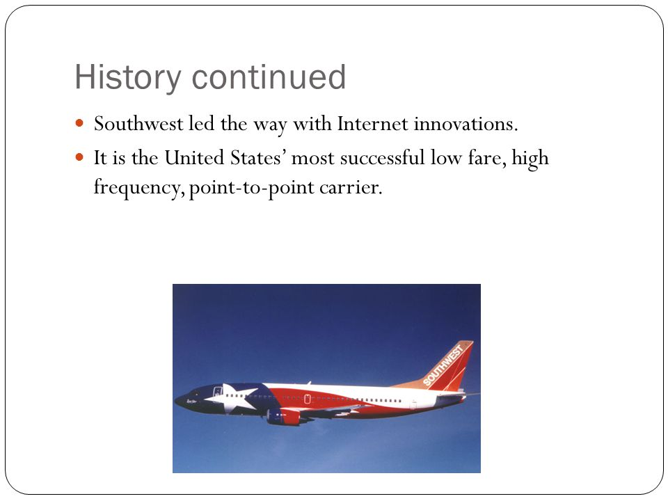History continued Southwest led the way with Internet innovations.