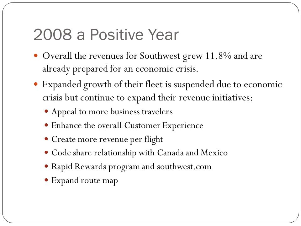 2008 a Positive Year Overall the revenues for Southwest grew 11.8% and are already prepared for an economic crisis.