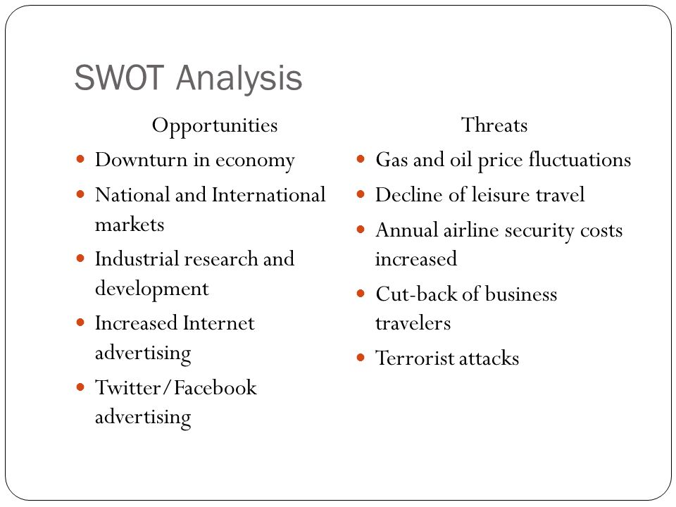 SWOT Analysis Opportunities Threats Downturn in economy