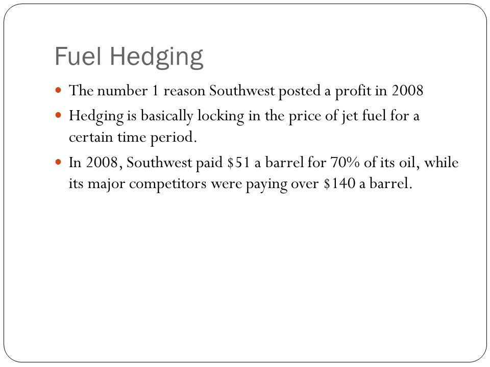 Fuel Hedging The number 1 reason Southwest posted a profit in 2008