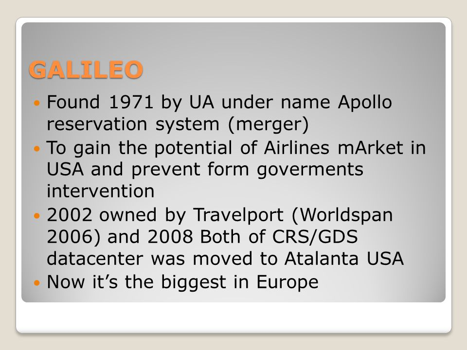 GALILEO Found 1971 by UA under name Apollo reservation system (merger)