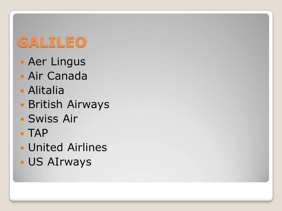 GALILEO Aer Lingus Air Canada Alitalia British Airways Swiss Air TAP