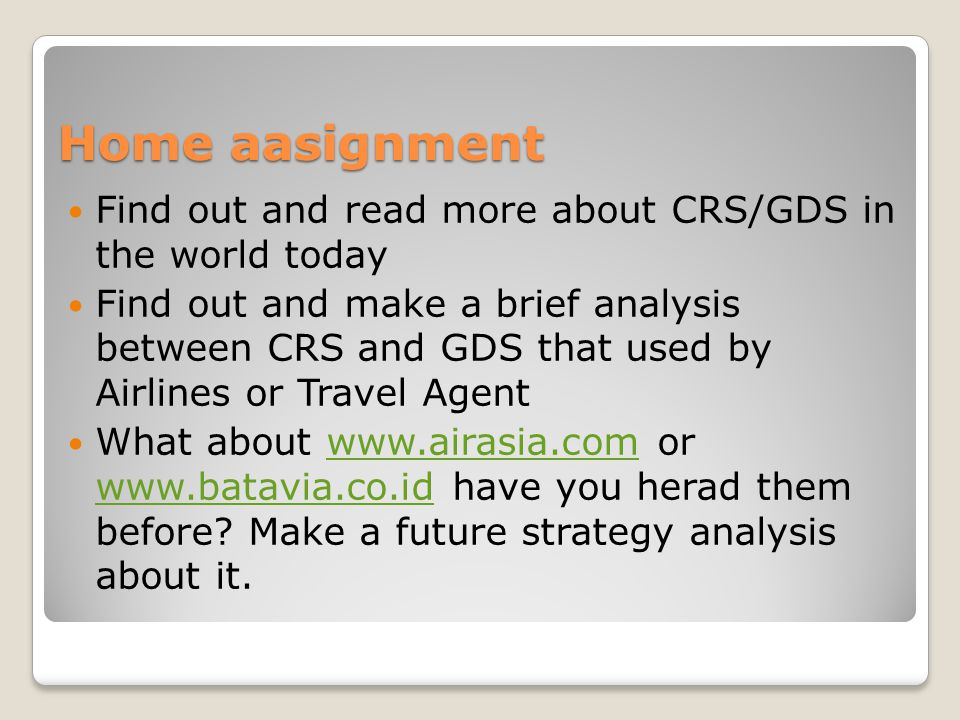 Home aasignment Find out and read more about CRS/GDS in the world today.