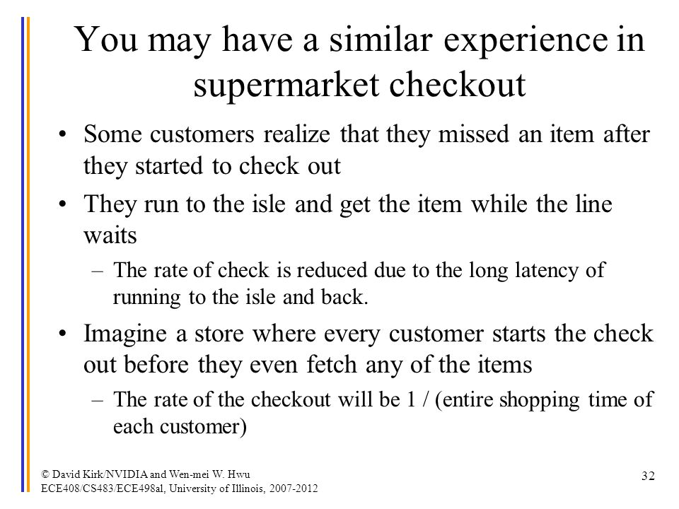 You may have a similar experience in supermarket checkout