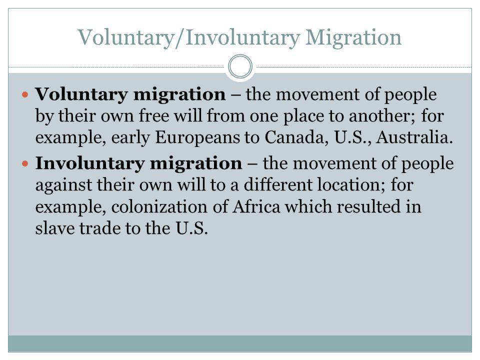 Voluntary/Involuntary Migration