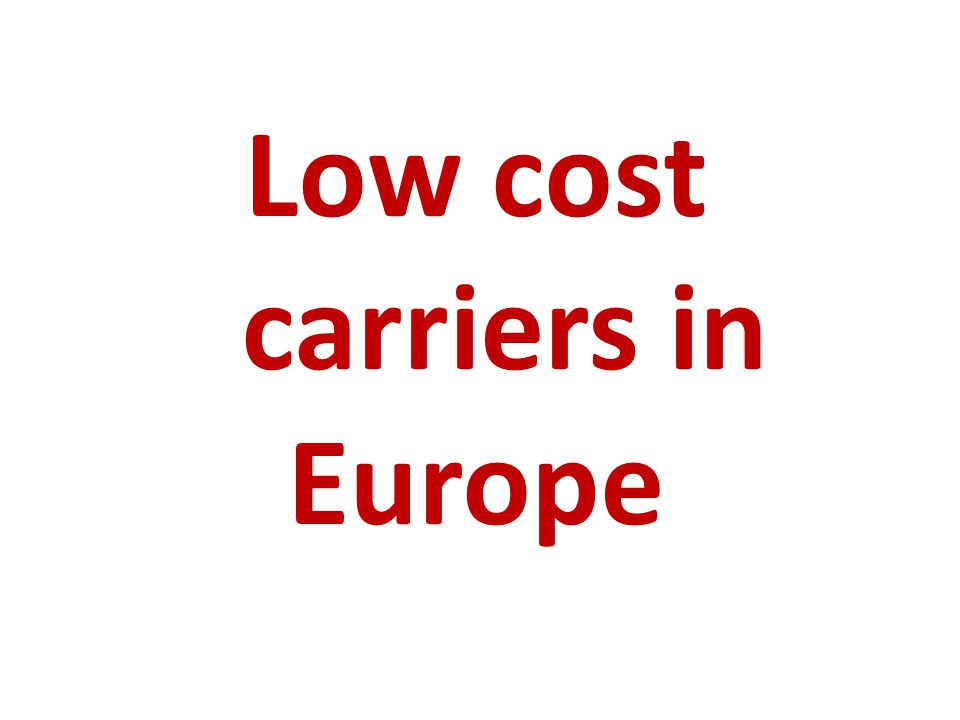 Low cost carriers in Europe
