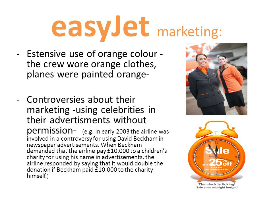easyJet marketing: Estensive use of orange colour -the crew wore orange clothes, planes were painted orange-