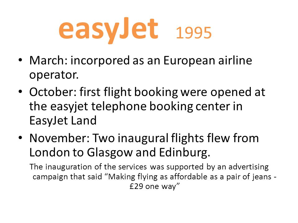 1995 easyJet March: incorpored as an European airline operator.