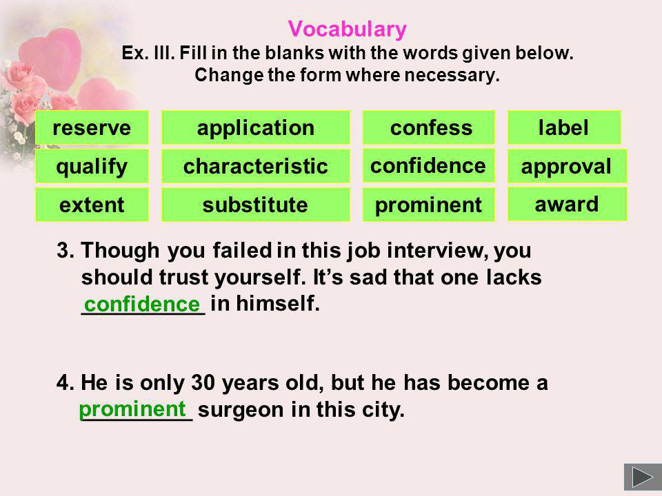 Vocabulary Ex. III. Fill in the blanks with the words given below