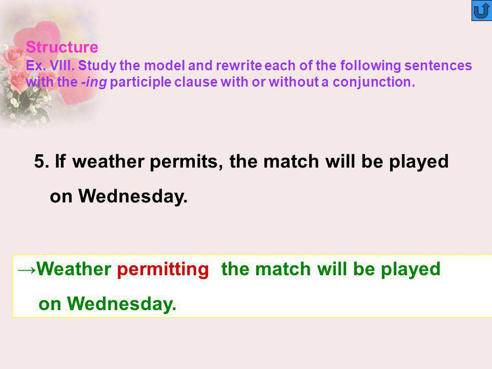 5. If weather permits, the match will be played on Wednesday.