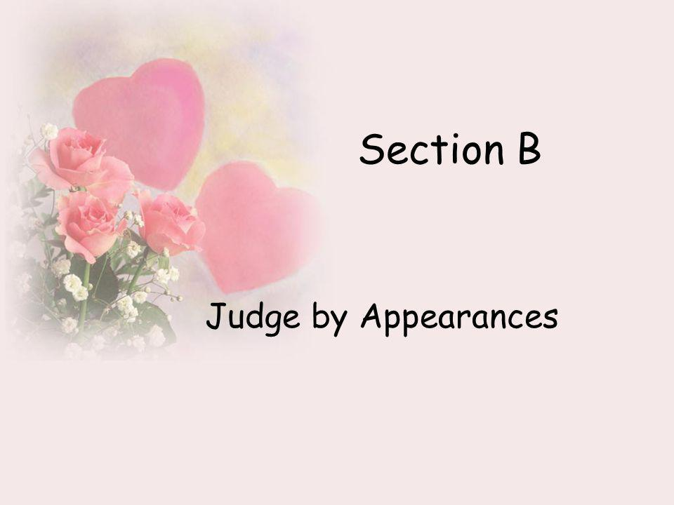 Section B Judge by Appearances