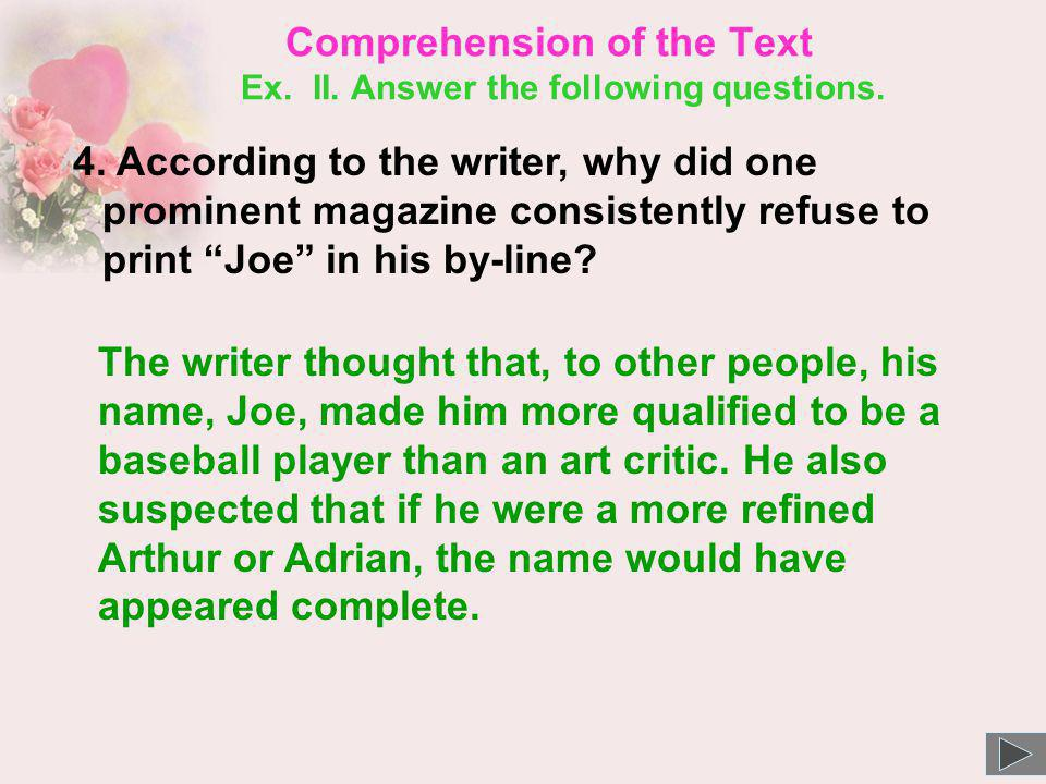 Comprehension of the Text Ex. II. Answer the following questions.