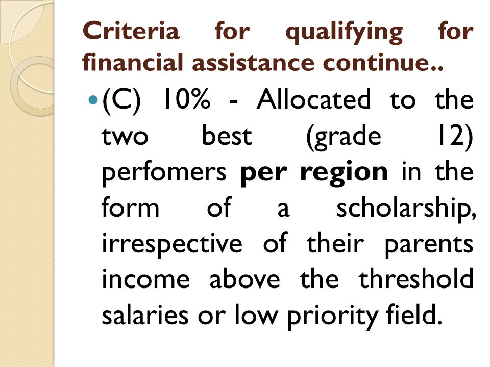Criteria for qualifying for financial assistance continue..
