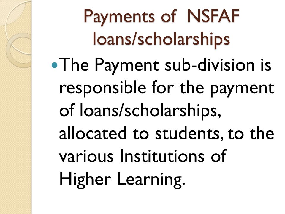 Payments of NSFAF loans/scholarships
