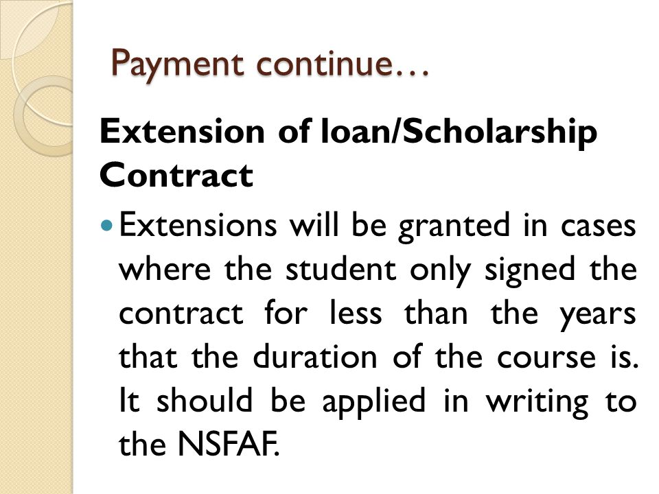 Payment continue… Extension of loan/Scholarship Contract