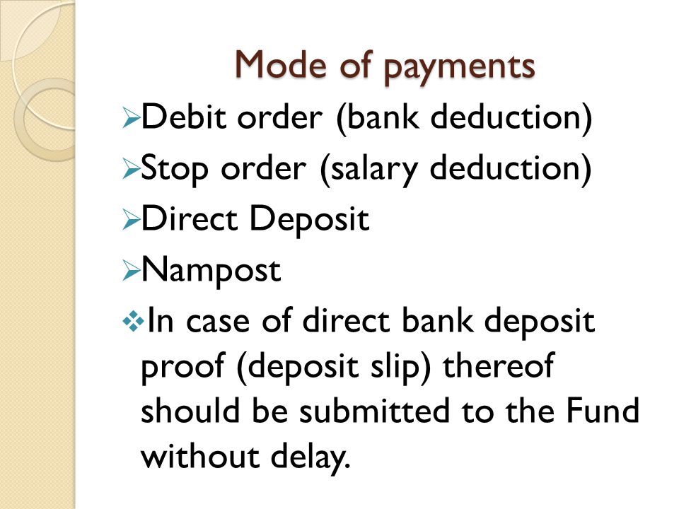 Mode of payments Debit order (bank deduction)