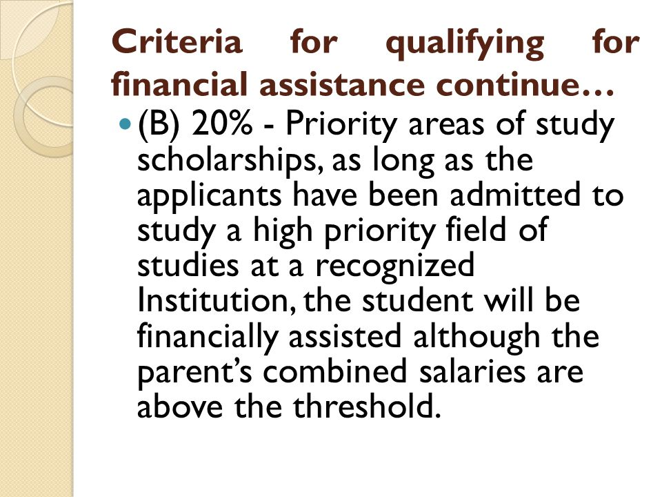 Criteria for qualifying for financial assistance continue…