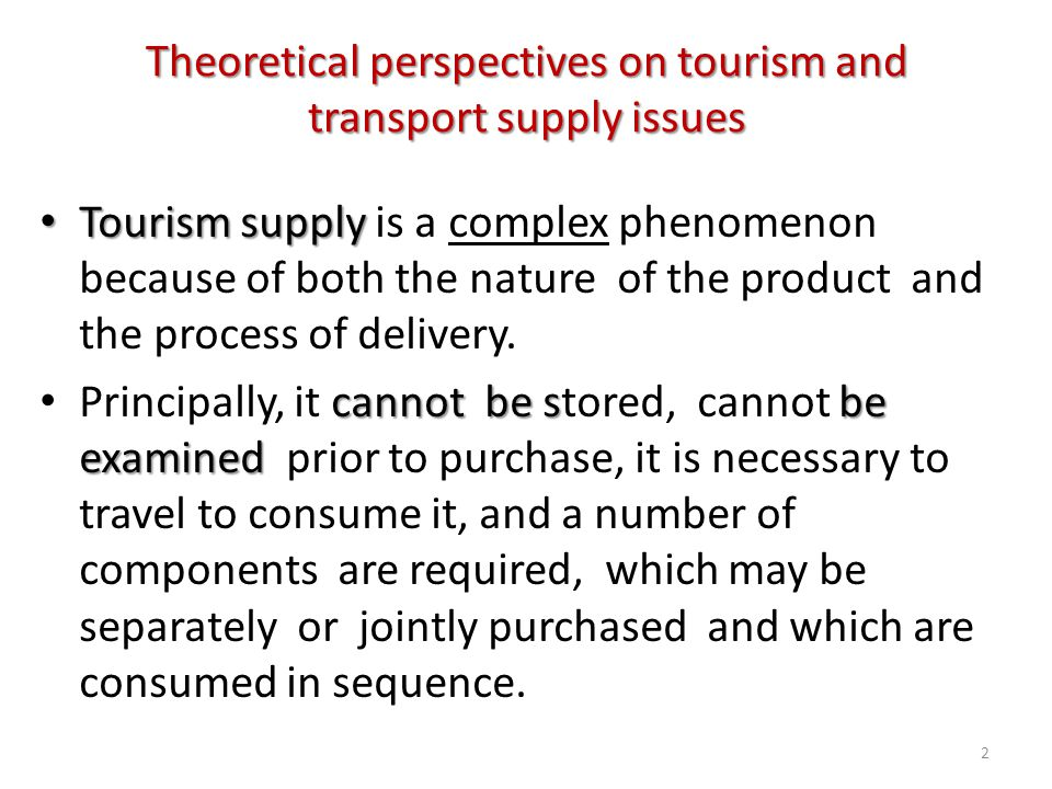 Theoretical perspectives on tourism and transport supply issues