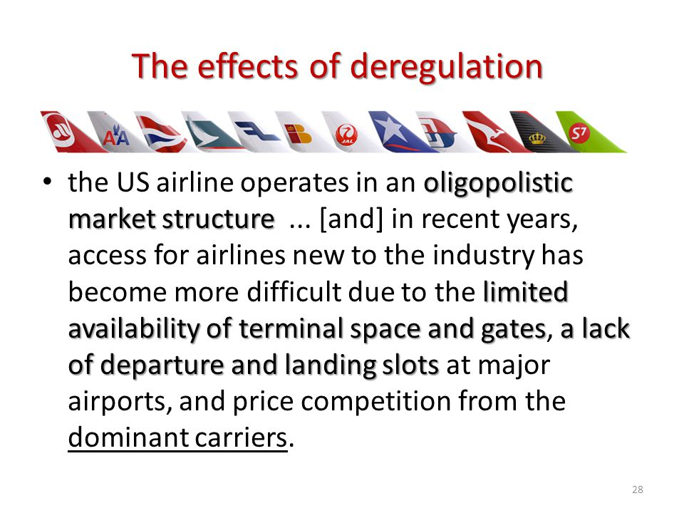 The effects of deregulation