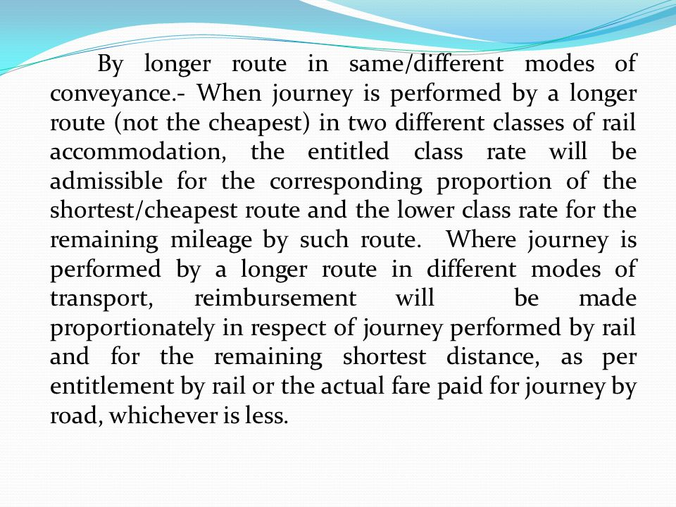 By longer route in same/different modes of conveyance