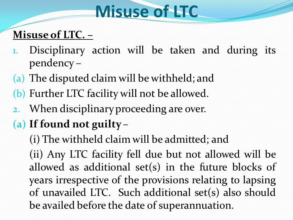 Misuse of LTC Misuse of LTC. –