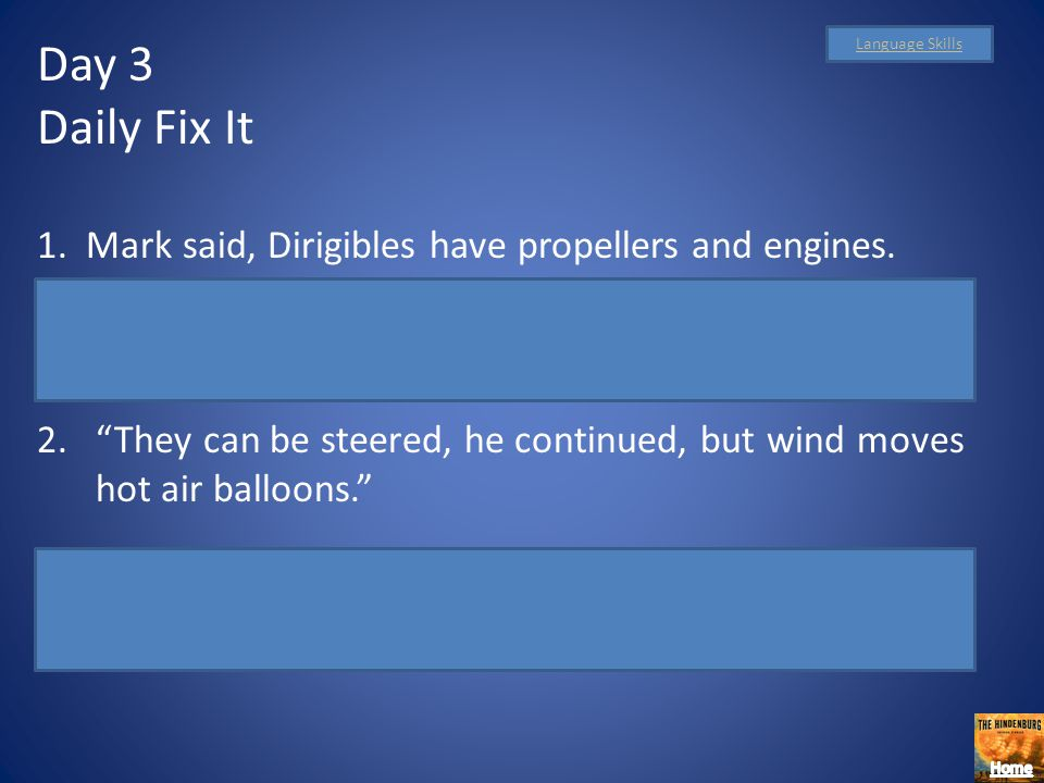 Day 3 Daily Fix It. 1. Mark said, Dirigibles have propellers and engines. Mark said, Dirigibles have propellers and engines.