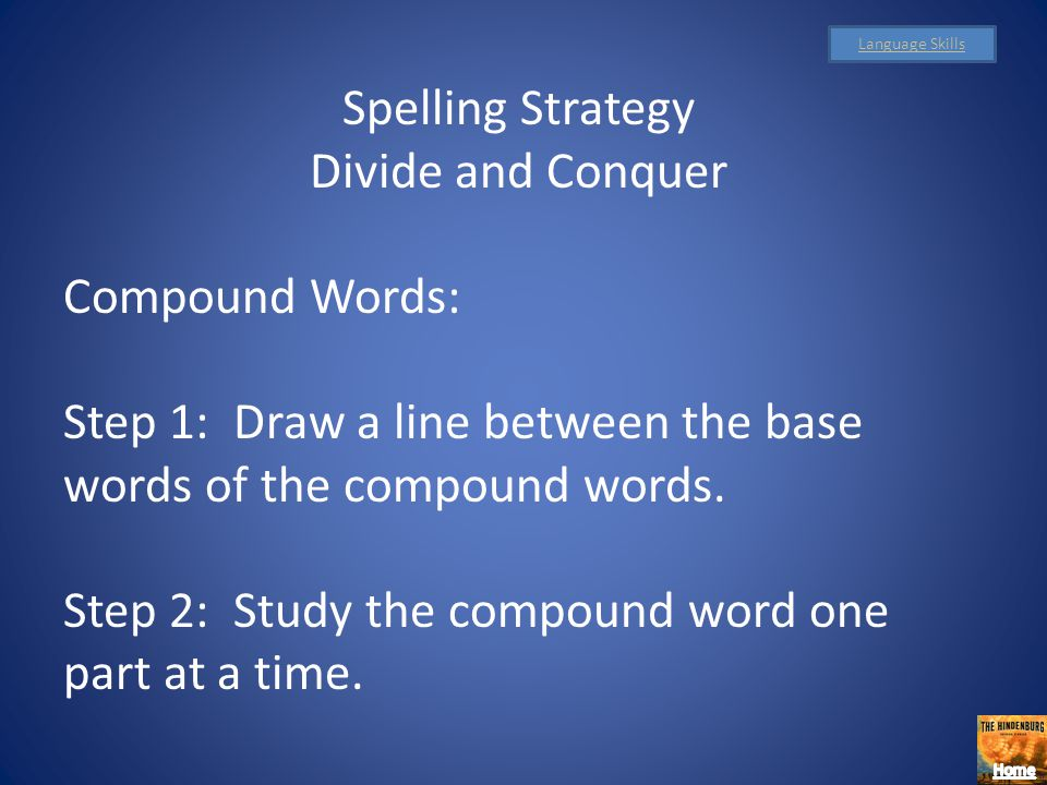 Step 1: Draw a line between the base words of the compound words.