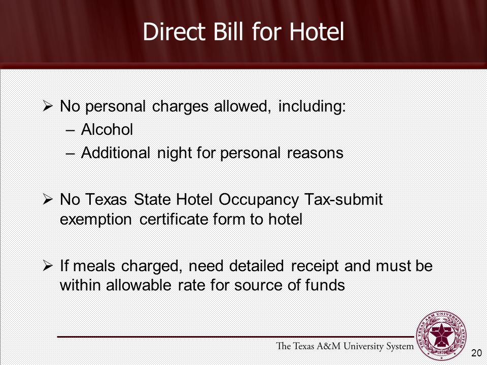 Direct Bill for Hotel No personal charges allowed, including: Alcohol