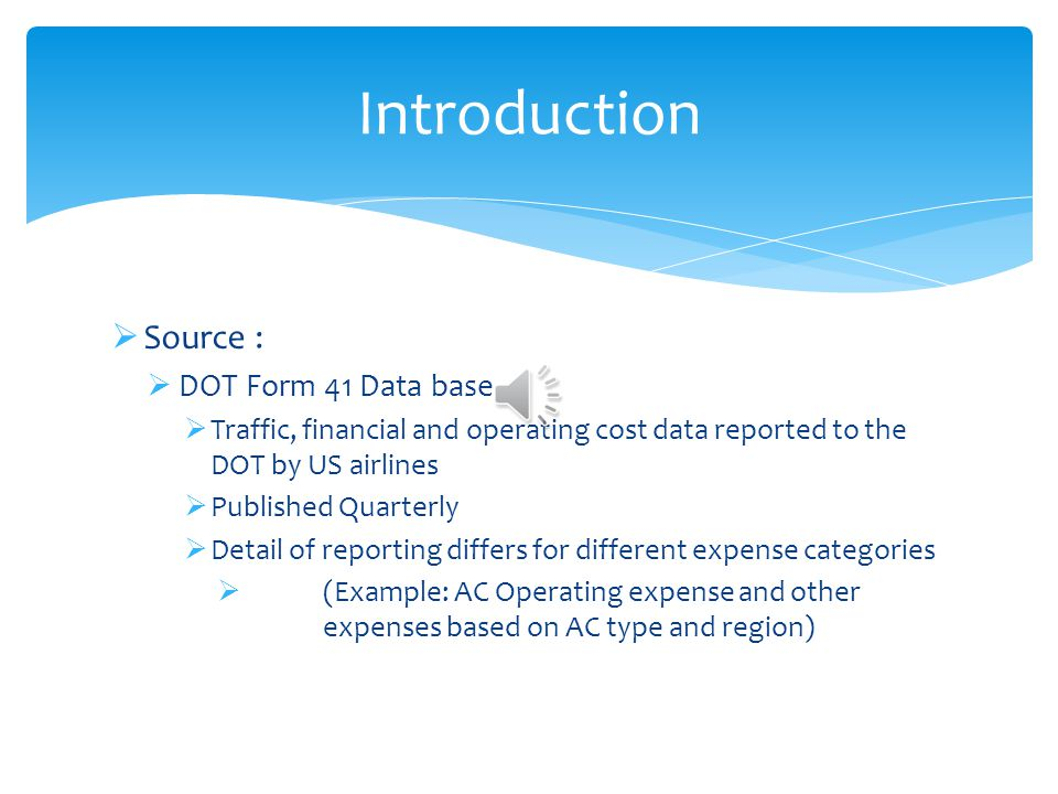 Introduction Source : DOT Form 41 Data base