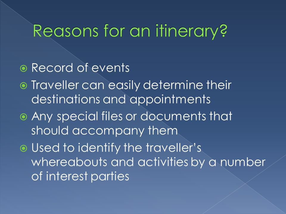 Reasons for an itinerary