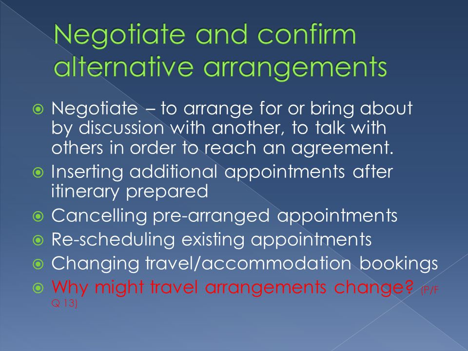 Negotiate and confirm alternative arrangements