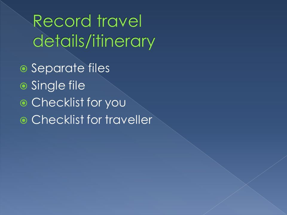Record travel details/itinerary