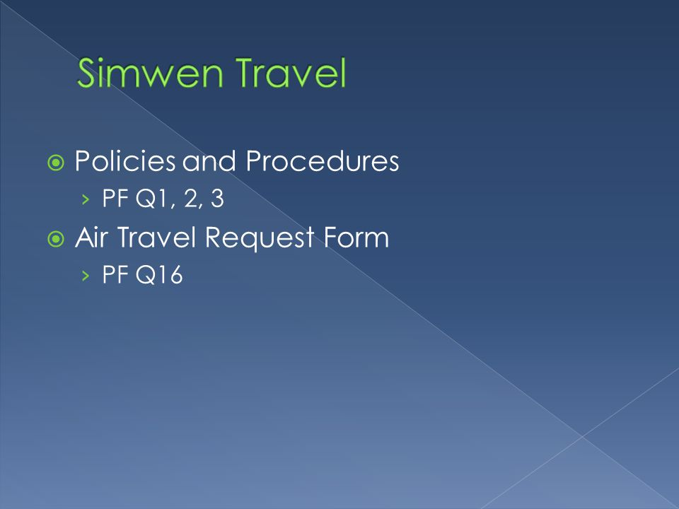 Simwen Travel Policies and Procedures Air Travel Request Form