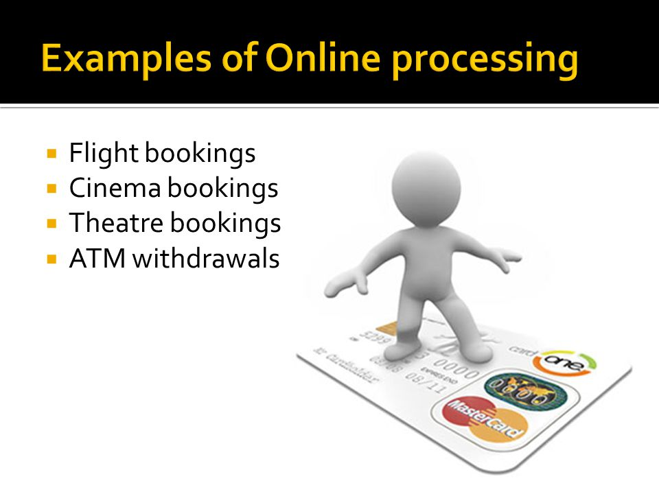 Examples of Online processing