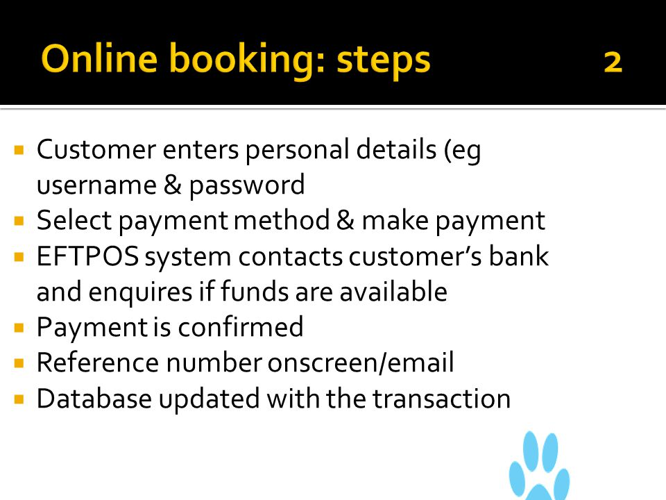 Online booking: steps 2 Customer enters personal details (eg username & password.