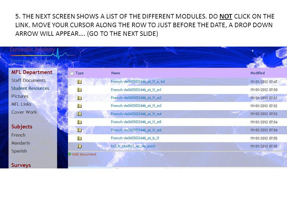 5. THE NEXT SCREEN SHOWS A LIST OF THE DIFFERENT MODULES
