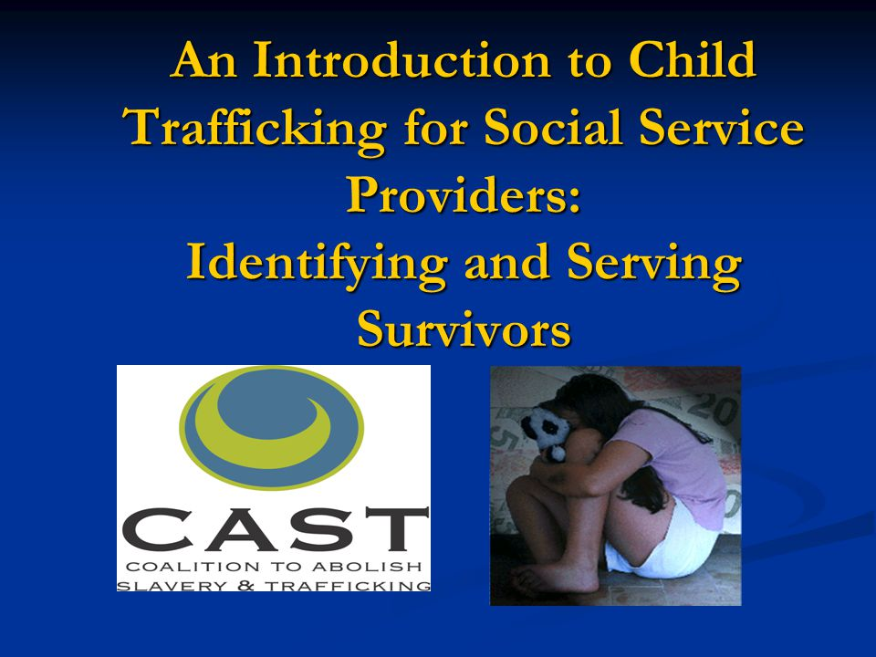 An Introduction to Child Trafficking for Social Service Providers: Identifying and Serving Survivors