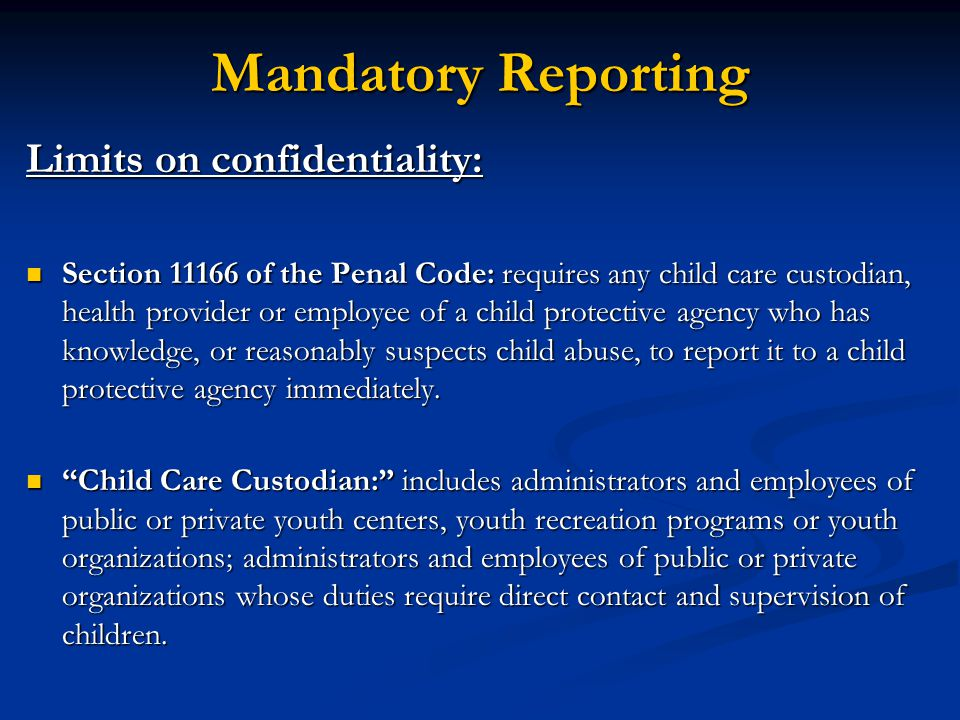 Mandatory Reporting Limits on confidentiality: