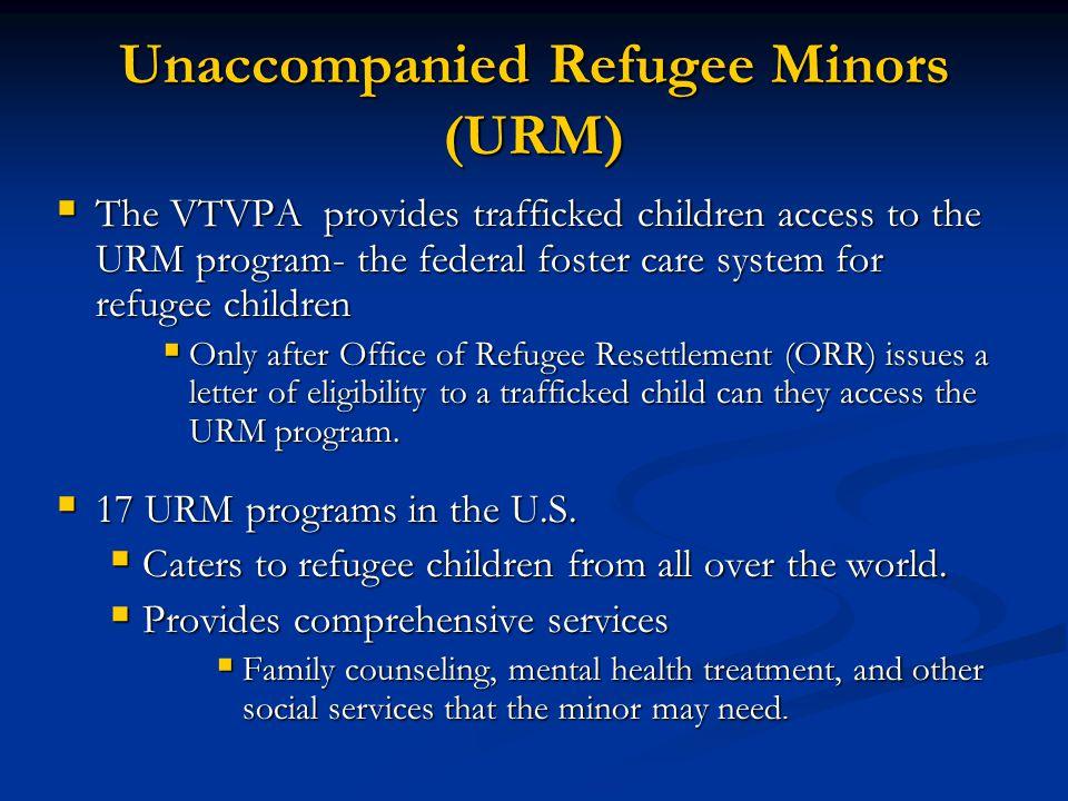 Unaccompanied Refugee Minors (URM)