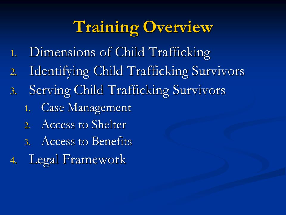 Training Overview Dimensions of Child Trafficking