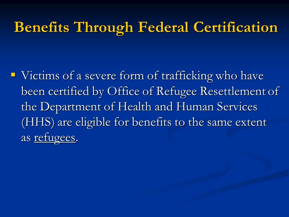 Benefits Through Federal Certification