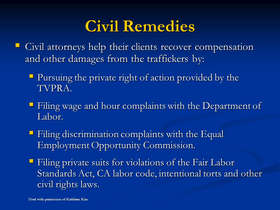 Civil Remedies Civil attorneys help their clients recover compensation and other damages from the traffickers by:
