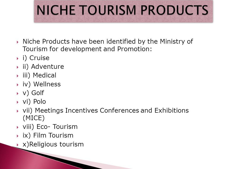 NICHE TOURISM PRODUCTS