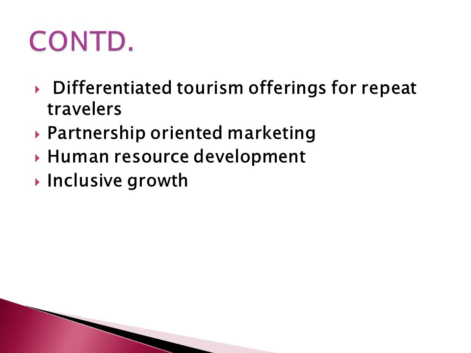 CONTD. Differentiated tourism offerings for repeat travelers