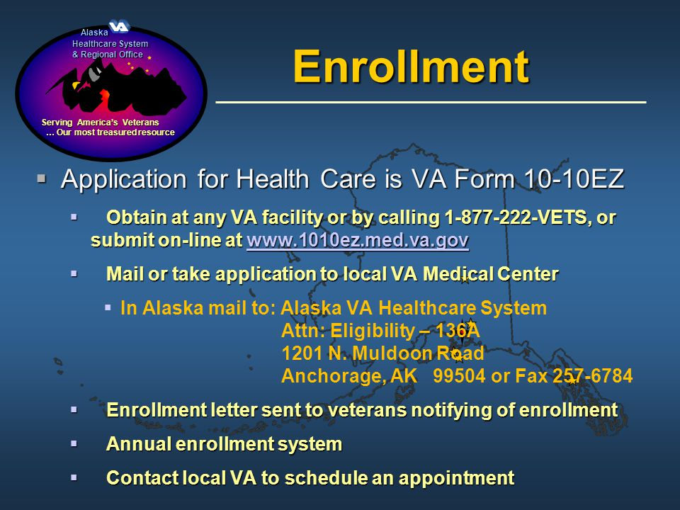 Enrollment Application for Health Care is VA Form 10-10EZ